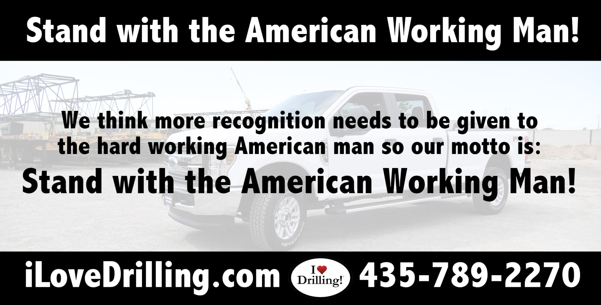I Love Drilling Stand with the American working man